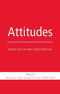 Attitudes: Insights from the New Implicit Measures (Hardback)