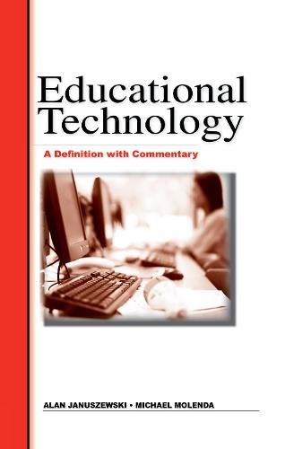 Educational Technology: A Definition with Commentary (Hardback)