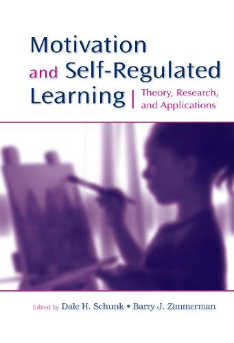 Motivation and Self-Regulated Learning: Theory, Research, and Applications (Hardback)