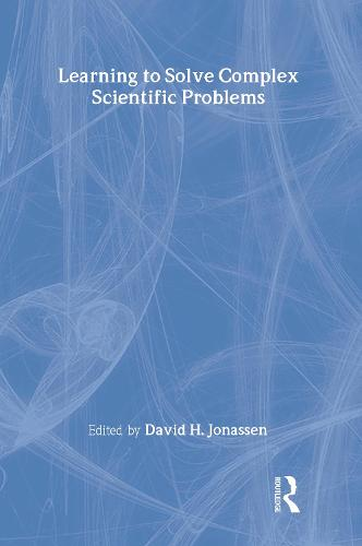 Learning to Solve Complex Scientific Problems (Hardback)