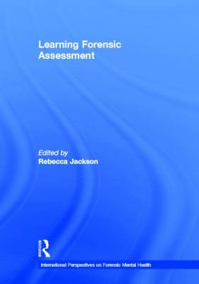 Learning Forensic Assessment - International Perspectives on Forensic Mental Health (Hardback)