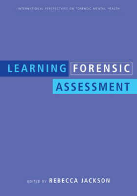 Learning Forensic Assessment - International Perspectives on Forensic Mental Health (Paperback)