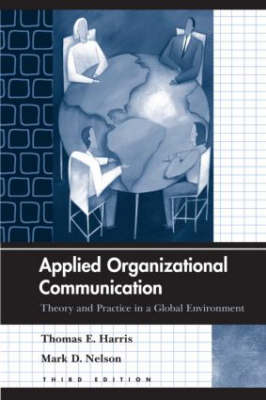 Applied Organizational Communication: Theory and Practice in a Global Environment - Routledge Communication Series (Paperback)