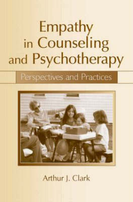 Empathy in Counseling and Psychotherapy: Perspectives and Practices (Paperback)