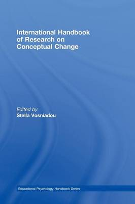 International Handbook of Research on Conceptual Change - Educational Psychology Handbook v. 1 (Hardback)