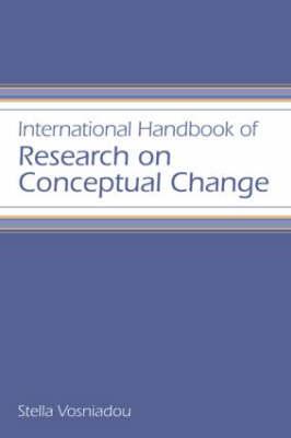 International Handbook of Research on Conceptual Change - Educational Psychology Handbook v. 1 (Paperback)