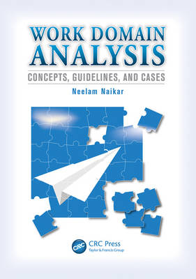 Work Domain Analysis: Concepts, Guidelines, and Cases (Hardback)