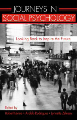 Journeys in Social Psychology: Looking Back to Inspire the Future (Hardback)