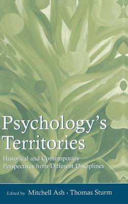 Psychology's Territories: Historical and Contemporary Perspectives From Different Disciplines (Hardback)