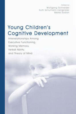 Young Children's Cognitive Development: Interrelationships Among Executive Functioning, Working Memory, Verbal Ability, and Theory of Mind (Paperback)