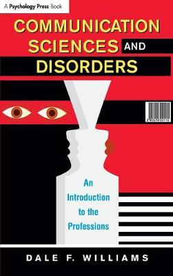 Communication Sciences and Disorders: An Introduction to the Professions (Hardback)