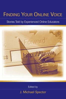 Finding Your Online Voice: Stories Told by Experienced Online Educators (Paperback)