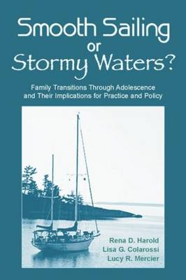 Smooth Sailing or Stormy Waters?: Family Transitions Through Adolescence and Their Implications for Practice and Policy (Paperback)