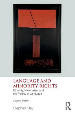 Language and Minority Rights: Ethnicity, Nationalism and the Politics of Language (Paperback)