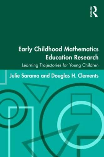Early Childhood Mathematics Education Research: Learning Trajectories for Young Children - Studies in Mathematical Thinking and Learning Series v. 10 (Paperback)