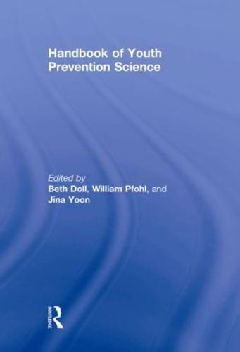 Handbook of Youth Prevention Science (Hardback)