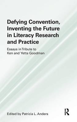 Defying Convention, Inventing the Future in Literary Research and Practice (Hardback)