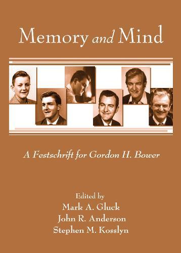 Memory and Mind: A Festschrift for Gordon H. Bower - Psychology Press Festschrift Series (Hardback)