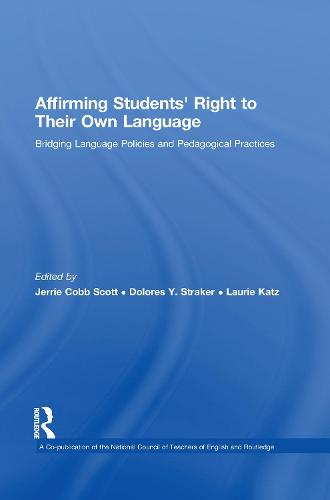 Affirming Students' Right to their Own Language: Bridging Language Policies and Pedagogical Practices (Hardback)