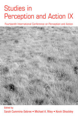 Studies in Perception and Action IX: Fourteenth International Conference on Perception and Action - Studies in Perception and Action v. 9 (Paperback)