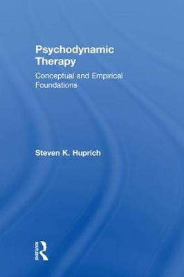 Psychodynamic Therapy: Conceptual and Empirical Foundations (Hardback)
