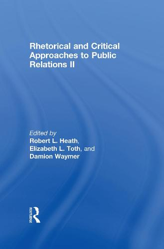 Rhetorical and Critical Approaches to Public Relations II - Routledge Communication Series (Hardback)