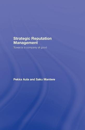 Strategic Reputation Management: Towards a Company of Good (Hardback)