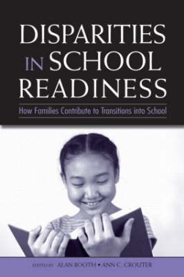 Disparities in School Readiness: How Families Contribute to Transitions into School (Hardback)