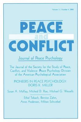 Pioneers in Peace Psychology: Doris K. Miller: A Special Issue of Peace and Conflict: Journal of Peace Psychology (Paperback)