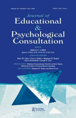 Helping Nonmainstream Families Achieve Equity Within the Context of School-Based Consulting: A Special Double Issue of the Journal of Educational and Psychological Consultation (Paperback)