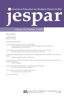 Transforming Data Into Knowledge: Applications of Data-based Decision Making To Improve Instructional Practice:a Special Issue of the journal of Education for Students Placed at Risk (Paperback)