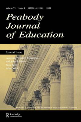 Assessing Teacher, Classroom, and School Effects: A Special Issue of the Peabody Journal of Education (Paperback)
