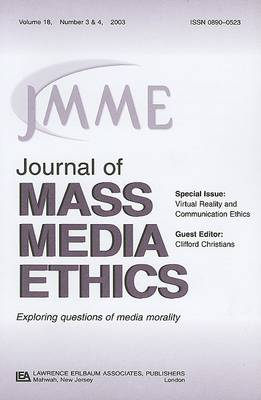 Virtual Reality and Communication Ethics: A Special Double Issue of the Journal of Mass Media Ethics (Paperback)
