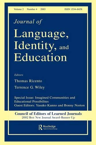 Imagined Communities and Educational Possibilities: A Special Issue of the journal of Language, Identity, and Education (Paperback)