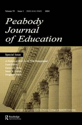 A Nation at Risk: A 20-year Reappraisal. A Special Issue of the peabody Journal of Education (Paperback)