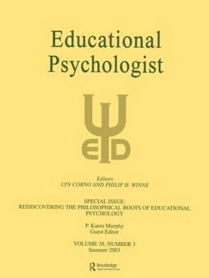 Rediscovering the Philosophical Roots of Educational Psychology: A Special Issue of educational Psychologist (Paperback)