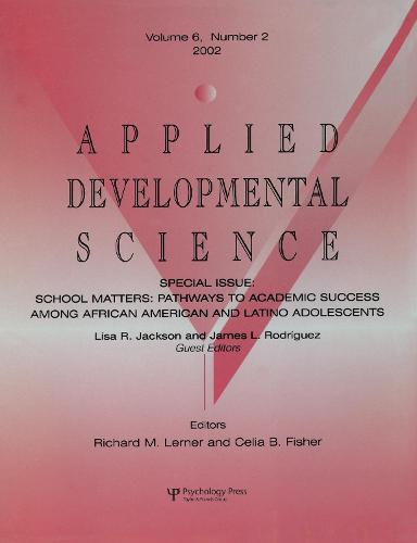 School Matters: Pathways To Academic Success Among African American and Latino Adolescents:a Special Issue of applied Developmental Science (Paperback)