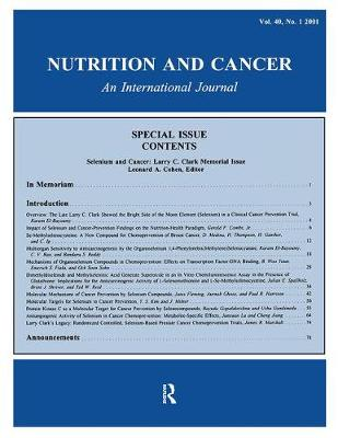 Selenium and Cancer: Larry C. Clark Memorial Issue: A Special Issue of Nutrition and Cancer (Paperback)