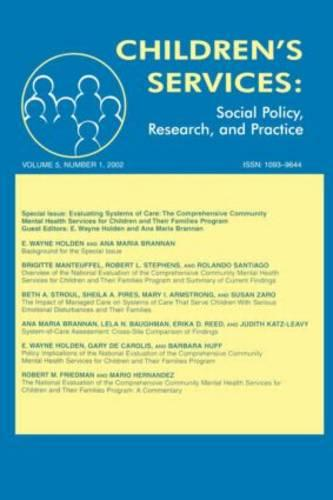 Evaluating Systems of Care: The Comprehensive Community Mental Health Services for Children and Their Families Program. A Special Issue of children's Services: Social Policy, Research, and Practice (Paperback)