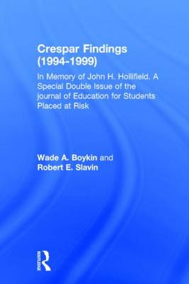 Crespar Findings (1994-1999): In Memory of John H. Hollifield. A Special Double Issue of the journal of Education for Students Placed at Risk (Paperback)