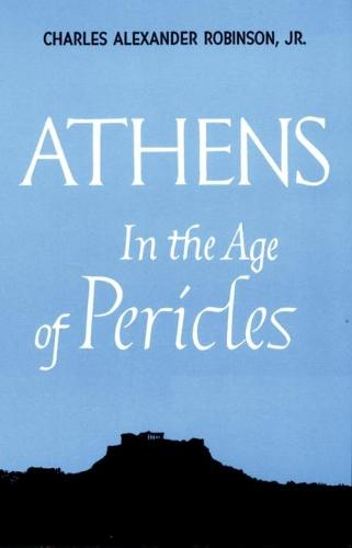 Athens in the Age of Pericles (Paperback)