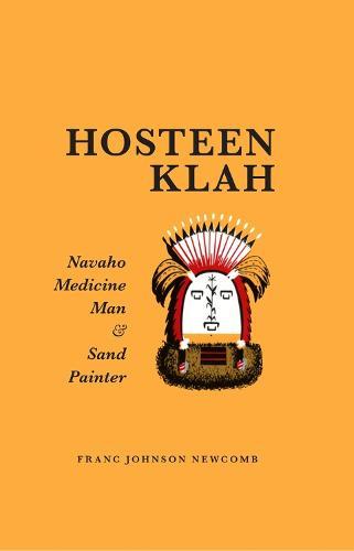 Hosteen Klah: Navaho Medicine Man and Sand Painter (Paperback)