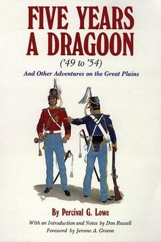 Five Years a Dragoon, 1849-54: And Other Adventures on the Great Plains (Paperback)