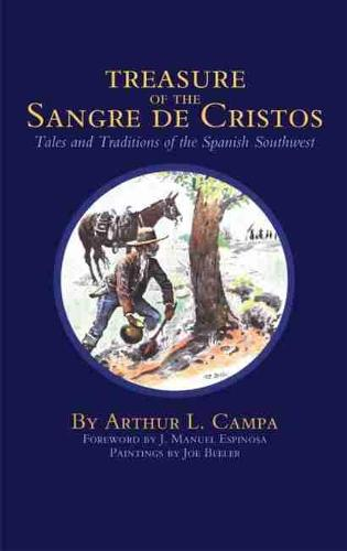 Treasure of the Sangre De Cristos: Tales and Traditions of the Spanish Southwest (Paperback)