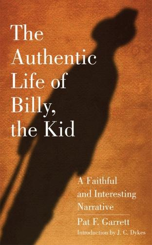 The Authentic Life of Billy the Kid (Paperback)
