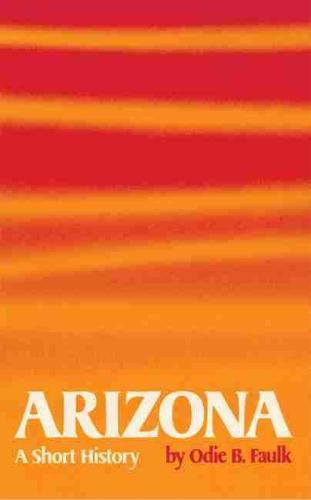 Arizona: A Short History (Paperback)