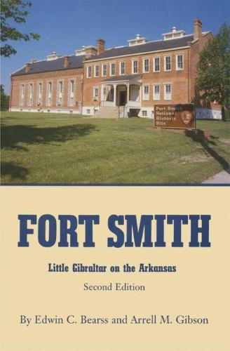 Fort Smith: Little Gibraltar on the Arkansas (Paperback)