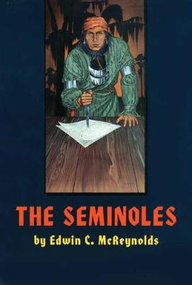 The Seminoles - The Civilization of the American Indian Series (Paperback)