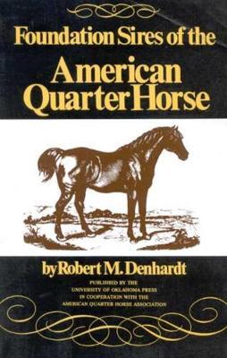 Foundation Sires of the American Quarter Horse (Hardback)