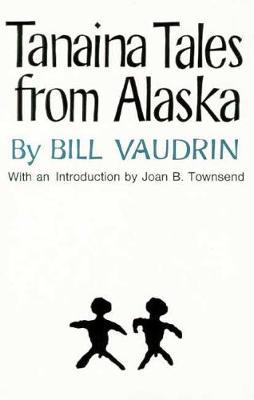 Tanaina Tales from Alaska (Paperback)